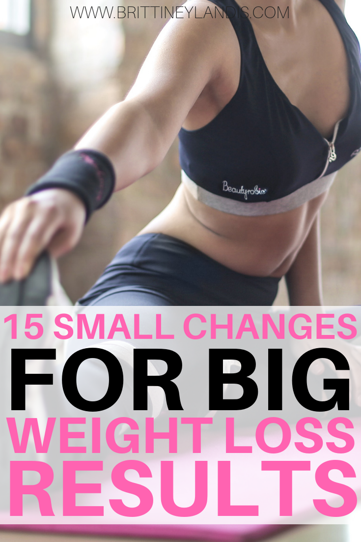 SMALL CHANGES FOR WEIGHT LOSS